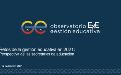 Retos de la gestión educativa en el 2021: perspectivas de las secretarías de educación