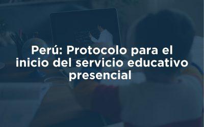 Protocolo para el inicio del servicio educativo presencial